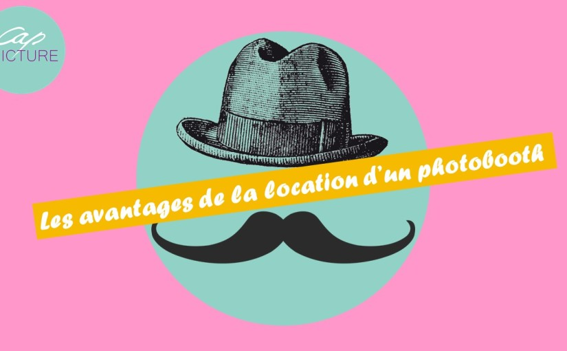 Les avantages de la location d'un photobooth